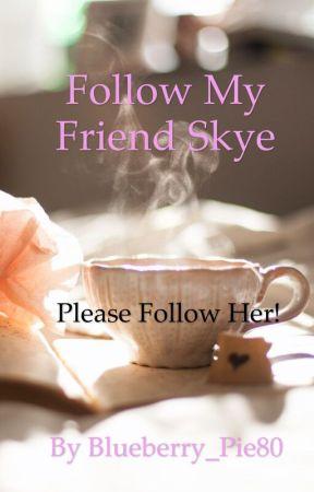 Follow my friend Skye by Blueberry_Pie80