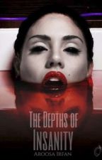 The Depths of Insanity by burntcigarettes