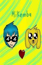Mikemba (Mikecrack x Timba VK):Solo te quiero a ti by SolecitoBUNBUN