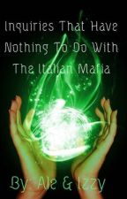 Inquiries That Have Nothing To Do With The Italian Mafia - (Multiship){complete} by obviously-joshie