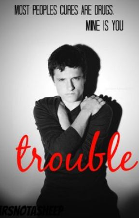 Trouble. [completed][unedited] by MrsNotASheep