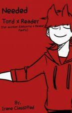 Needed [Tord x Reader] (Eddsworld) by IreneClassified