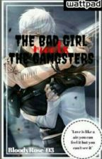 The Bad Girl Meets The Gangsters by BloodyRose_03
