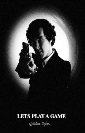 Lets Play A Game - Sherlock Fanfiction [Sequel to IBIY] by Katiie_Sykes