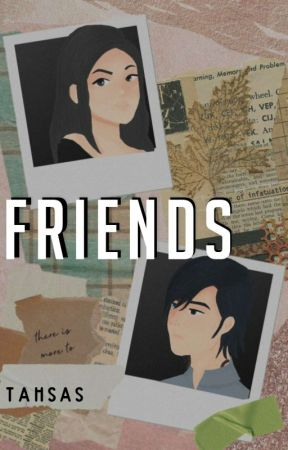 Friends by Tahsas