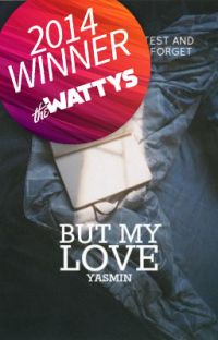 but my love (Wattys2014 Talk of the Town Winner) cover