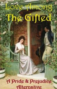 Love Among the Gifted - A Pride & Prejudice Alternative cover