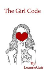 The Girl Code   complete by LeanneGair