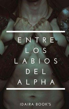 Entre los labios del Alpha by 45Mirabella45