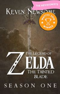 The Legend of Zelda - The Tainted Blade (Season 1) | WATTYS WINNER 2018 cover