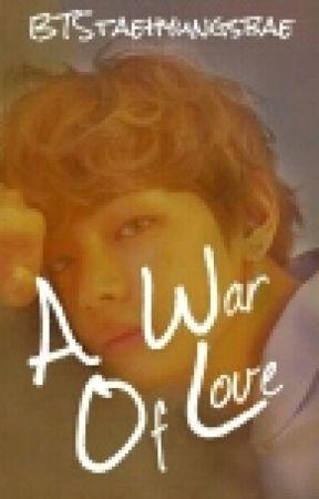 A War Of Love~~BTS FF by NCTjaehyunsbae