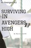 Surviving in Avengers High (Avengers AU) cover