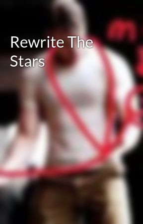 Rewrite The Stars by Happyreading