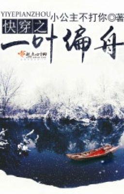 Đọc truyện [ Mau xuyên ]  Nhất Diệp Thiên Chu full