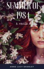 Summer of 1984, a Novella by AnneLucyShanley