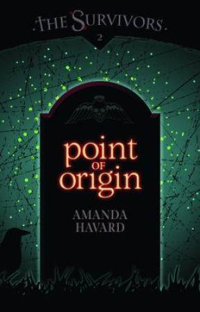 The Survivors: Point of Origin (book 2) by AmandaHavard