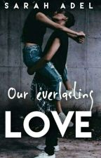Our Everlasting Love by MY_AMAZING_SELF