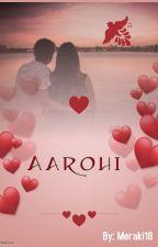 Aarohi (Completed) by Meraki18