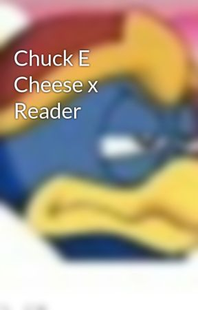 Chuck E Cheese x Reader  by weird_blueberry