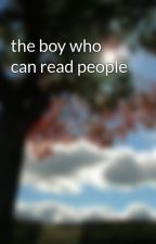 the boy who can read people by mrmweed