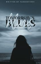 Tomorrow's Blues by fadedxfires