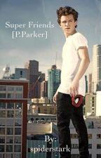 Super Friends [P.Parker] by spiderstark