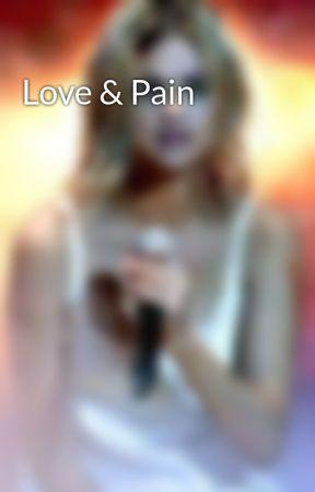 Love & Pain  by LittleLorde