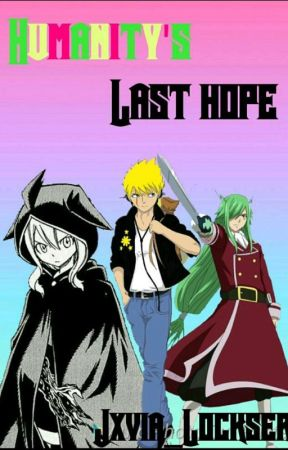 Humanity's Last Hope by Jxvia_Lockser