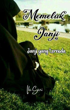Memeluk Janji [Complete] by IkaSari396