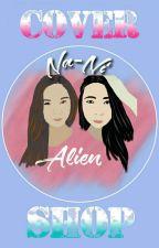 Na-Ni Alien Cover Shop (Open) by ErniA_E