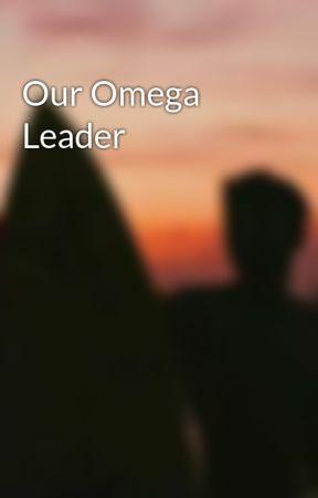 Our Omega Leader by Redaevonn