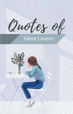 Quotes of Silent Lovers by Eisyeon
