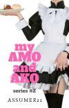 My AMO and AKO series#2 #watty2018 cover