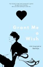 Grant Me a Wish   m.yg by bainju