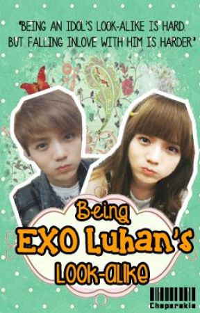 Being Exo Luhan's Look-Alike (Exo Fanfiction) [Completed] by gzero00