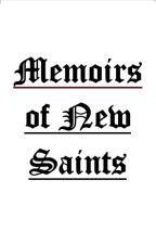 Memoirs of New Saints by Andro-Sama