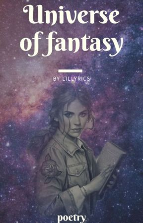 Universe of fantasy  by Lillyrics