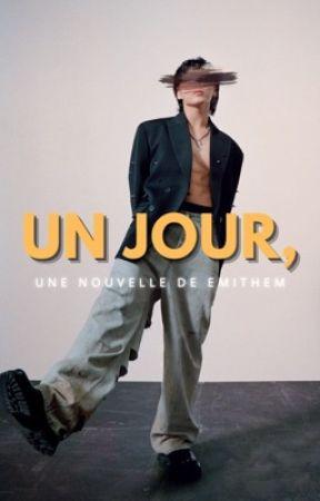 Un jour, by emithem