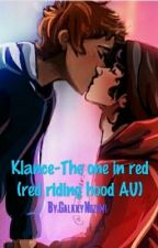 Klance-The one in red (red riding hood AU) by GalaxyNozomi