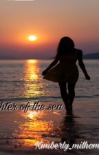 Daughter of the sea. Watty's 2018 by kimberly_milhomens03