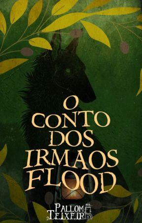 🍃O CONTO DOS IRMÃOS FLOOD🍃 by PallomaTeixeira