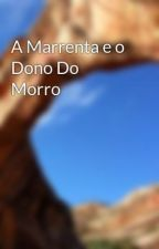 A Marrenta e o Dono Do Morro by camilavitoria234125