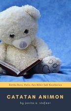 CATATAN ANIMON - Wattpad, Storial, Novel, dan Seputar Tulisan by StefaniJovita