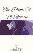 The point of no return by skittle724