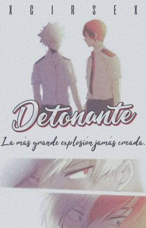 Detonante | TodoBaku  by xCirsex