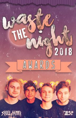 2018 Waste The Night Awards » closed by WasteTheNightAwards