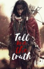 Tell me the truth by persevona321