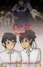 Do It (Budo x Taro) A Yandere Simulator Fanfic (Boy x Boy) by TheShippinati