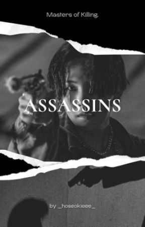 Assassins    MYG FF    {UNDER EDITING} by _hoseokieee_