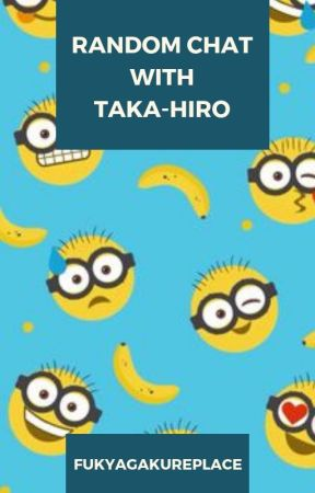 Random Chat with Taka-Hiro by fukyagakureplace